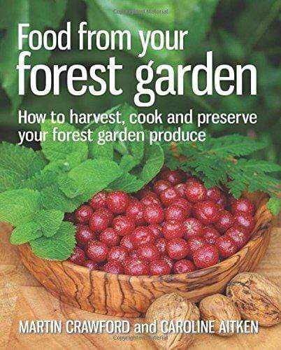 Marissa's Books & Gifts, LLC 9780857841124 Food From Your Forest Garden: How To Harvest, Cook And Preserve Your Forest Garden Produce