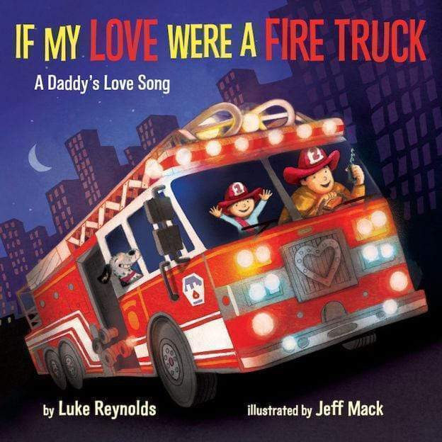 Marissa's Books & Gifts 9781101937402 If My Love Were a Fire Truck