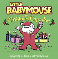Marissa's Books & Gifts, LLC 9781101937433 Little Babymouse and the Christmas Cupcakes