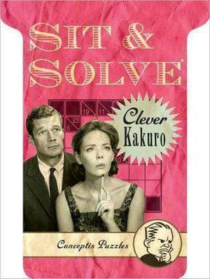Marissa's Books & Gifts 9781402786143 Sit and Solve Clever Kakuro