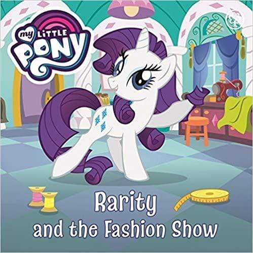 Marissa's Books & Gifts, LLC 9781408350058 Rarity and the Fashion Show (My Little Pony)