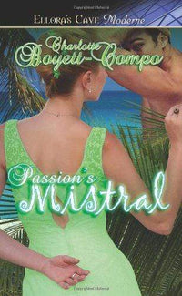 Marissa's Books & Gifts, LLC 9781419954207 Passion's Mistral (Ellora's Cave Presents)
