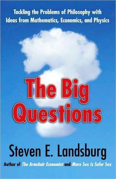 Marissa's Books & Gifts 9781439148211 The Big Questions: Tackling the Problems of Philosophy with Ideas from Mathematics, Economics and Physics