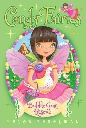 Marissa's Books & Gifts 9781442422179 Bubble Gum Rescue (Candy Fairies)