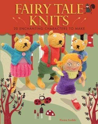 Marissa's Books & Gifts 9781449418014 Fairy Tale Knits: 20 Enchanting Characters to Make