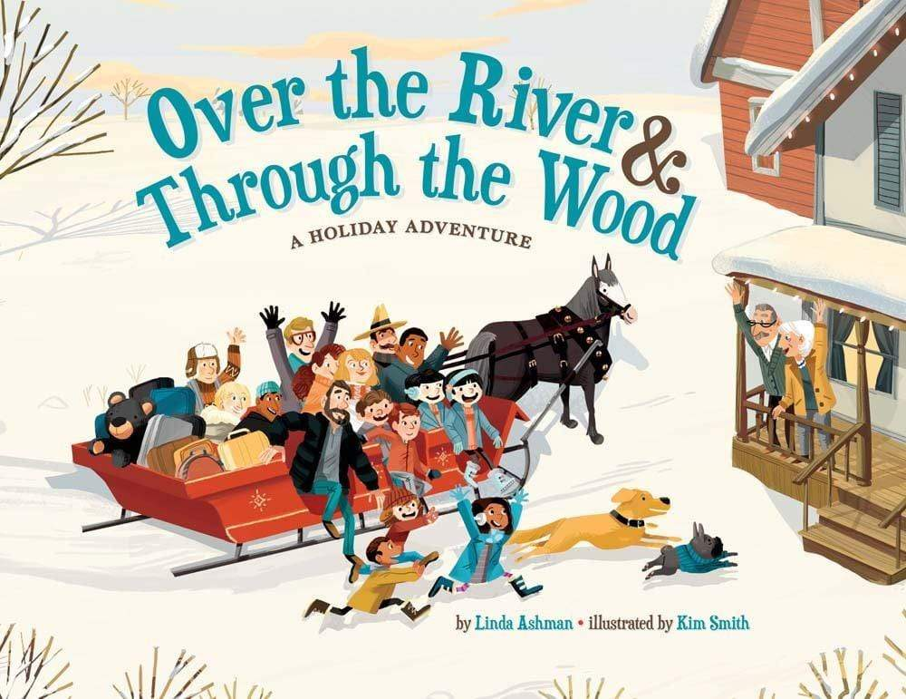 Marissa's Books & Gifts, LLC 9781454910244 Over The River & Through The Wood: A Holiday Adventure