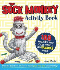 Marissa's Books & Gifts, LLC 9781464301490 The Sock Monkey Activity Book: 100 puzzles and jokes you'll go bananas over Includes directions on how to make your very own sock monkey!