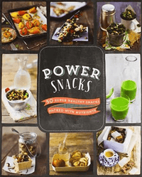 Marissa's Books & Gifts, LLC 9781472375964 Power Snacks: 50 Super Healthy Snacks Packed with Nutrients