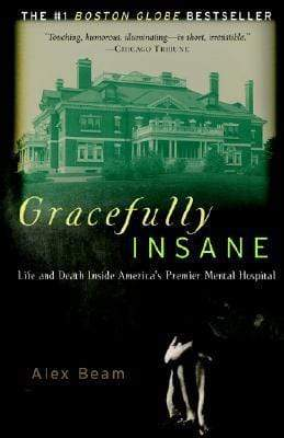 Marissa's Books & Gifts, LLC 9781586481612 Gracefully Insane: Life And Death Inside America's Premier Mental Hospital
