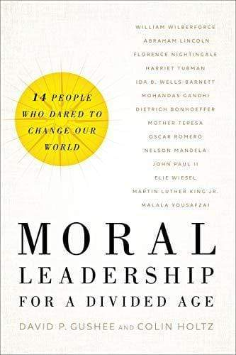 Marissa's Books & Gifts, LLC 9781587433573 Moral Leadership for a Divided Age: Fourteen People Who Dared to Change Our World