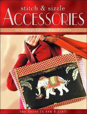 Marissa's Books & Gifts, LLC 9781589232075 Stitch-and-sizzle Accessories: Hot Handbags, Scarves, Wraps & Accents