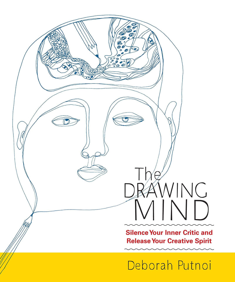 Marissa's Books & Gifts, LLC 9781590309438 The Drawing Mind: Silence Your Inner Critic and Release Your Creative Spirit