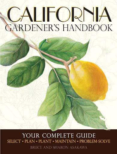 Marissa's Books & Gifts, LLC 9781591865674 California Gardener's Handbook: Your Complete Guide: Select - Plan - Plant - Maintain - Problem-solve