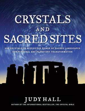 Marissa's Books & Gifts, LLC 9781592335220 Crystals And Sacred Sites: Use Crystals To Access The Power Of Sacred Landscapes For Personal And Planetary Transformation