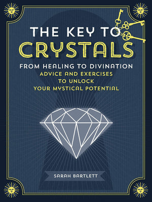 Marissa's Books & Gifts, LLC 9781592338658 The Key to Crystals: From Healing to Divination