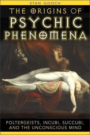 Marissa's Books & Gifts, LLC 9781594771644 The Origins of Psychic Phenomena: Poltergeists, Incubi, Succubi, and the Unconscious Mind
