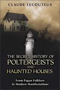 The Secret History of Poltergeists and Haunted Houses book Marissa's Books & Gifts