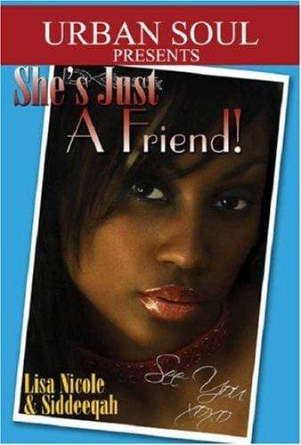 Marissa's Books & Gifts, LLC 9781599830087 She's Just A Friend (urban Soul Presents)