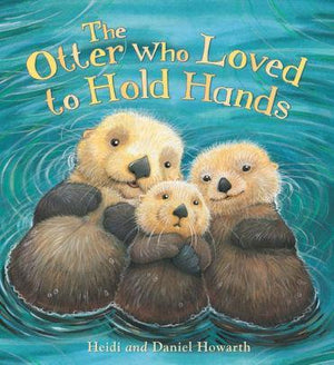 The Otter Who Loved To Hold Hands - Marissa's Books
