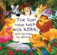 Marissa's Books & Gifts, LLC 9781609927493 Storytime: The Lion Who Lost His Roar But Learned to Draw