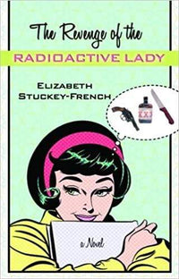 Marissa's Books & Gifts, LLC 9781611731347 The Revenge of Radioactive Lady