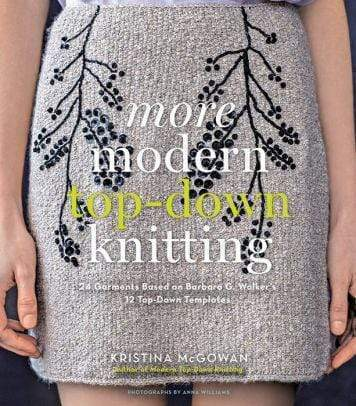 Marissa's Books & Gifts 9781617690334 More Modern Top-down Knitting: 24 Garments Based On Barbara G. Walker's 12 Top-down Templates