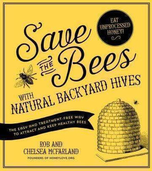 Marissa's Books & Gifts 9781624141416 Save the Bees with Natural Backyard Hives