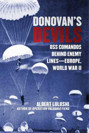 Marissa's Books & Gifts, LLC 9781628728286 Donovan's Devils: OSS Commandos Behind Enemy Lines-Europe, World War II