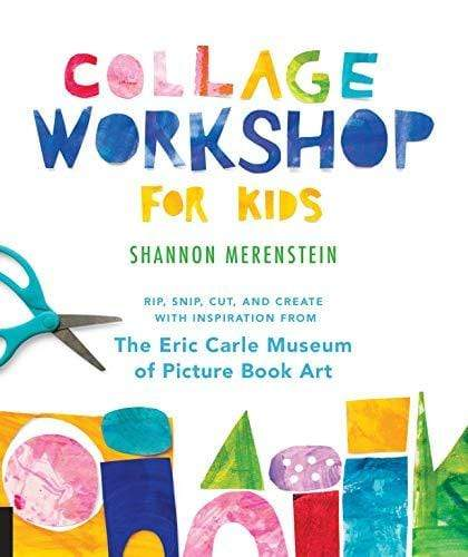 Marissa's Books & Gifts, LLC 9781631595202 Collage Workshop for Kids: Rip, snip, cut, and create with inspiration from The Eric Carle Museum