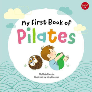 Marissa's Books & Gifts 9781633225893 My First Book Of Pilates: Pilates For Children (my First Book Of ... Series)