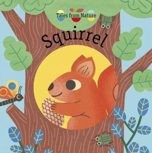 Tales From Nature: Squirrel - Marissa's Books