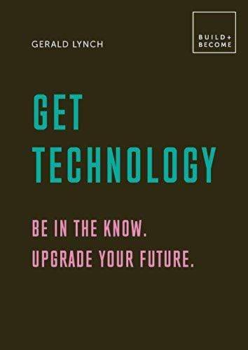 Marissa's Books & Gifts, LLC 9781781317488 Get Technology: Be in the know. Upgrade your future: 20 thought-provoking lessons