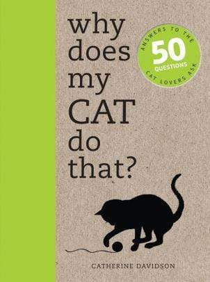 Marissa's Books & Gifts 9781782401285 Why Does My Cat Do That?