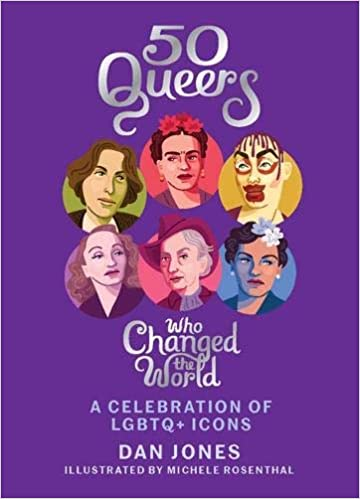 Marissa's Books & Gifts, LLC 9781784881344 50 Queers Who Changed the World: A Celebration of LGBTQ+ Icons