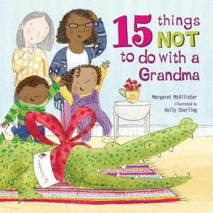 Marissa's Books & Gifts, LLC 9781847808547 15 Things Not To Do With a Grandma