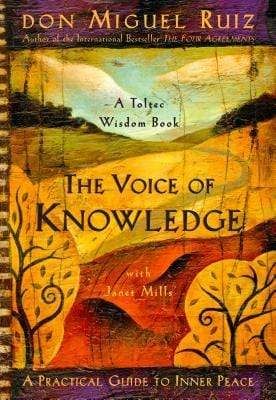 Marissa's Books & Gifts, LLC 9781878424549 The Voice Of Knowledge - A Toltec Wisdom Book