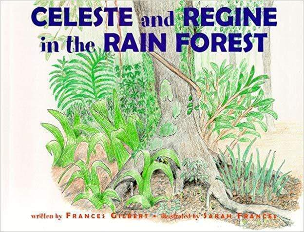 Marissa's Books & Gifts 9781880851289 Celeste and Regine in the Rain Forest