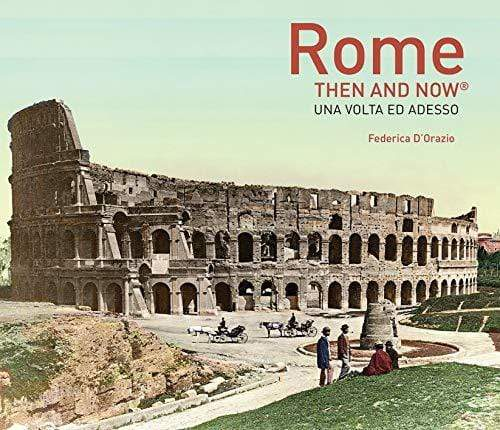 Marissa's Books & Gifts, LLC 9781910496947 Rome Then and Now
