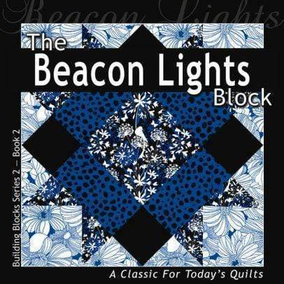 Marissa's Books & Gifts, LLC 9781936708147 The Beacon Lights Block: A Classic For Today's Quilt (building Block Series 2)