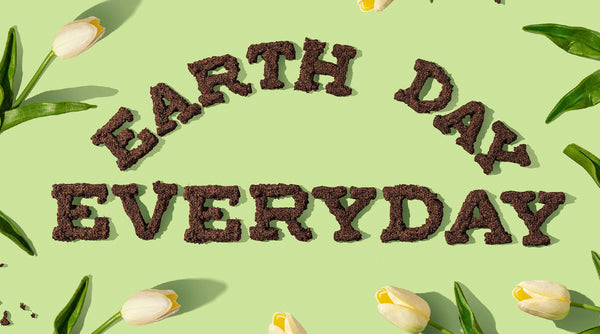 How We Celebrate Earth Day, Every Day