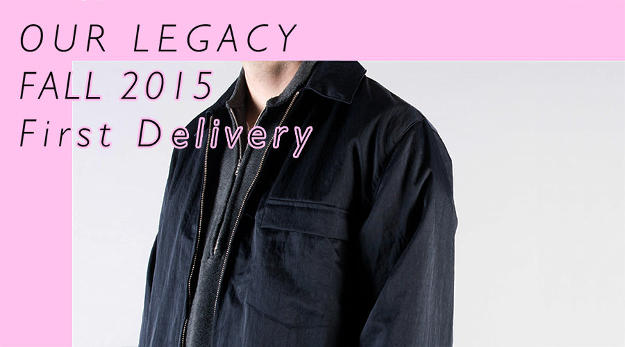 OUR LEGACY FW15