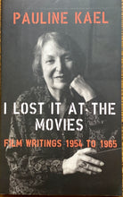 Load image into Gallery viewer, I Lost it at the Movies: Film Writings 1954 to 1965 (Paperback)