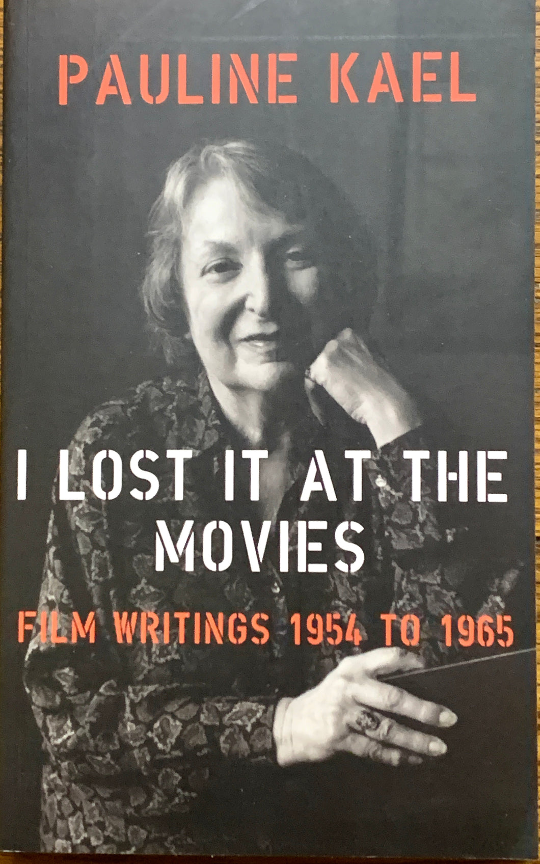 I Lost it at the Movies: Film Writings 1954 to 1965 (Paperback)