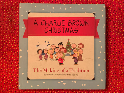 A Charlie Brown Christmas: The Making of a Tradition (Christmas Present Cover, signed by MZS)