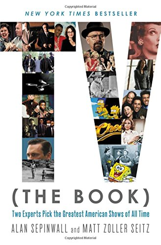 TV (The Book): Two Experts Pick the Greatest American Shows of All Time (Hardcover, signed by Alan Sepinwall & MZS)