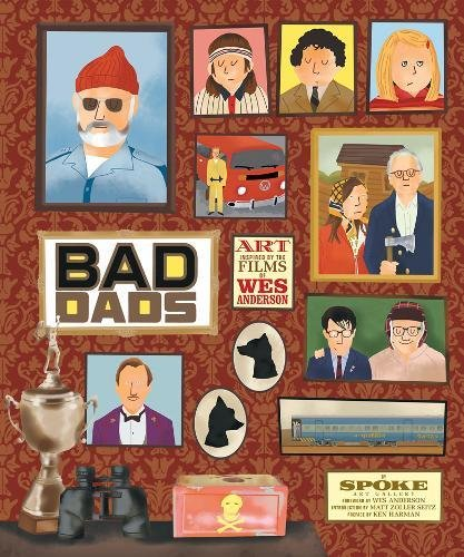 The Wes Anderson Collection: Bad Dads: Art Inspired by the Films of Wes Anderson (Hardcover, signed by MZS)