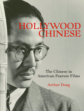 Load image into Gallery viewer, Hollywood Chinese: The Chinese in American Feature Films (Hardcover, SIGNED)
