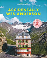 Load image into Gallery viewer, Accidentally Wes Anderson (Hardcover)