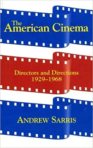 The American Cinema: Directors And Directions 1929-1968 (Paperback)