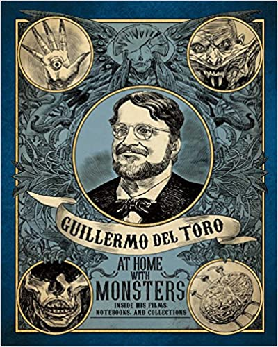 Guillermo del Toro: At Home with Monsters: Inside His Films, Notebooks, and Collections (Hardcover)